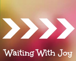 Waiting With Joy